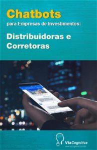 """eBook """"Chatbots para Empresas de Investimentos: Corretoras e Distribuidoras"""